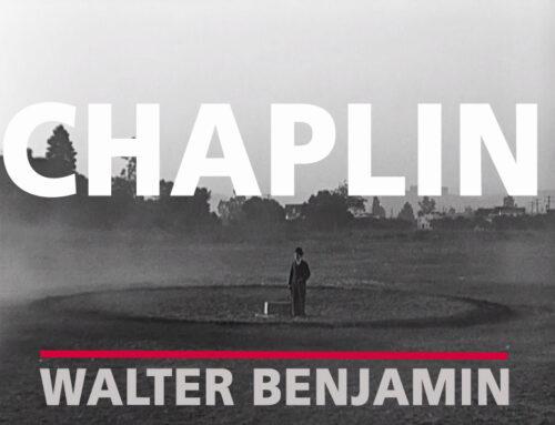 Una mirada retrospectiva a Chaplin, por Walter Benjamin